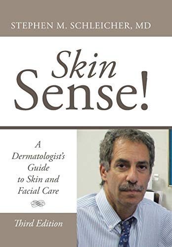 9781440174261: Skin Sense!: A Dermatologist's Guide to Skin and Facial Care; Third Edition