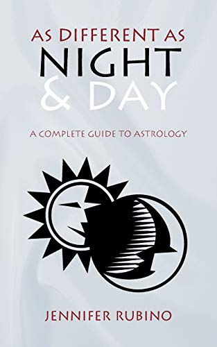 9781440174551: As Different as Night and Day: A Complete Guide to Astrology
