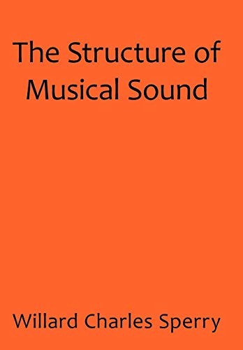 9781440175053: The Structure of Musical Sound