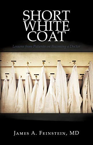 9781440175138: Short White Coat: Lessons from Patients on Becoming a Doctor