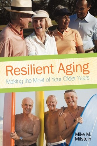 9781440175909: Resilient Aging: Making the Most of Your Older Years