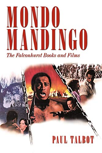 Mondo Mandingo: The Falconhurst Books and Films: Paul Talbot
