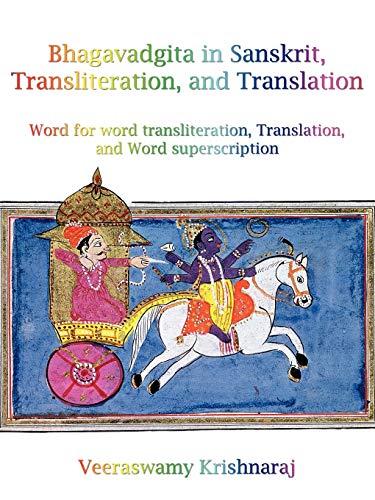 Bhagavadgita in Sanskrit, Transliteration, and Translation: Word: Krishnaraj Veeraswamy Krishnaraj,