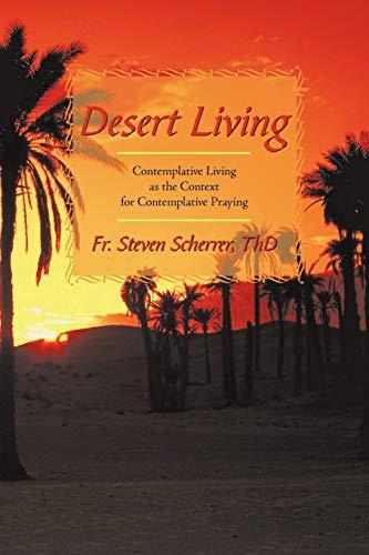 9781440176555: Desert Living: Contemplative Living as the Context for Contemplative Praying