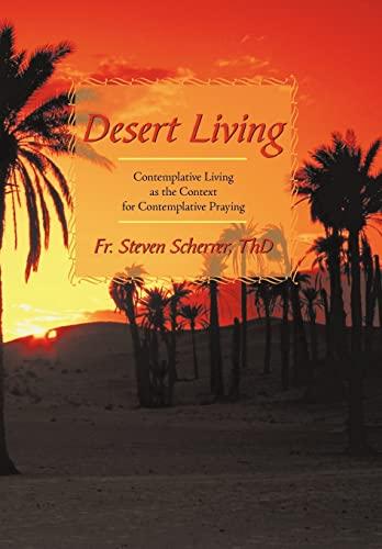 9781440176579: Desert Living: Contemplative Living as the Context for Contemplative Praying