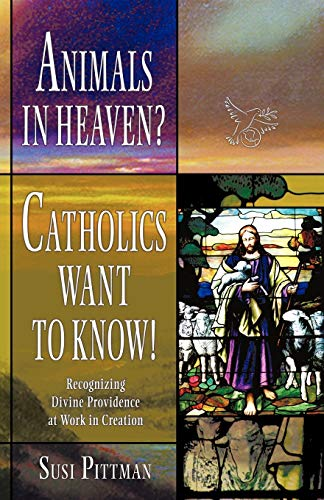 9781440177255: Animals in Heaven?: Catholics Want to Know!