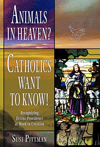 9781440177279: Animals in Heaven?: Catholics Want to Know!