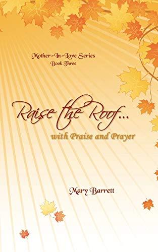 9781440177835: Raise the Roof . . .: With Praise & Prayer