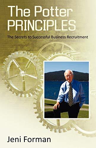 9781440178061: The Potter Principles: The Secret to Successful Business Recruitment