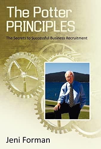 9781440178085: The Potter Principles: The Secret to Successful Business Recruitment