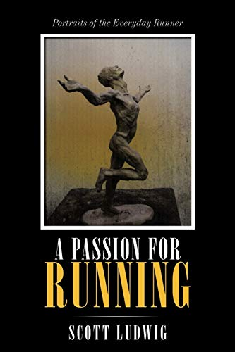 9781440178351: A Passion for Running: Portraits of the Everyday Runner