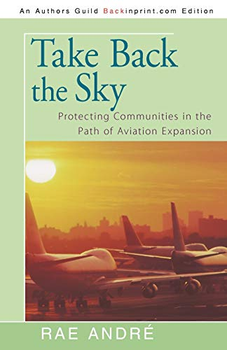 9781440178375: Take Back the Sky: Protecting Communities in the Path of Aviation Expansion