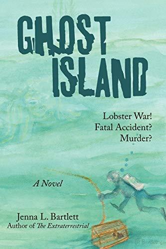 Ghost Island: Lobster war and murder on: Jenna L. Bartlett