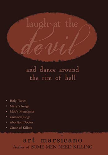 9781440179457: Laugh at the Devil: And Dance Around the Rim of Hell