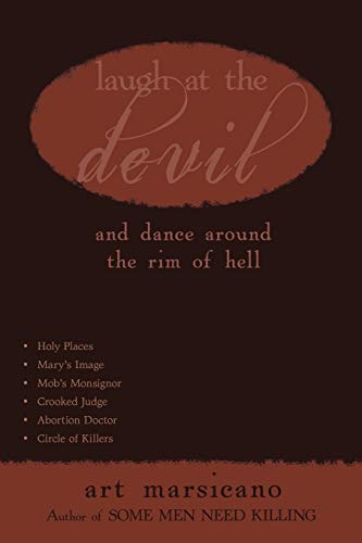 9781440179464: Laugh at the Devil: And Dance Around the Rim of Hell