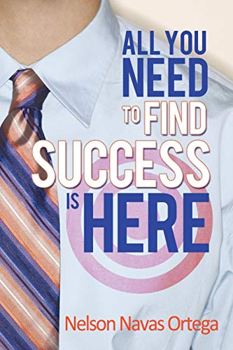 All You Need to Find Success Is Here: Nelson Navas Ortega