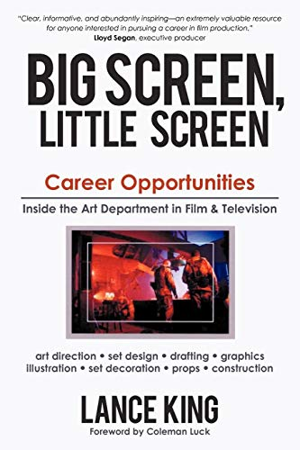 Big Screen, Little Screen: Career Opportunities Inside the Art Department in Film Television: Lance...