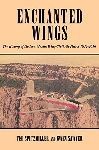 9781440181269: Enchanted Wing: The History of the New Mexico Wing Civil Air Patrol