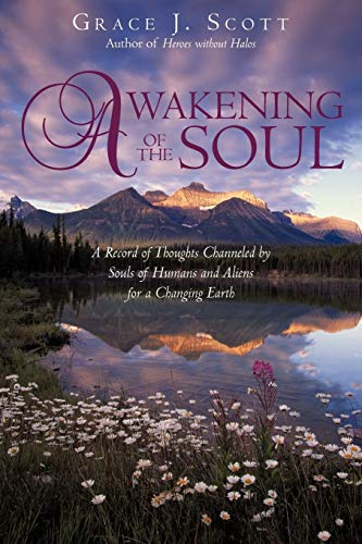 9781440181573: Awakening of the Soul: A Record of Thoughts Channeled by Souls of Humans and Aliens for a Changing Earth