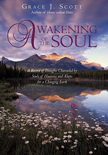 9781440181597: Awakening of the Soul: A Record of Thoughts Channeled by Souls of Humans and Aliens for a Changing Earth
