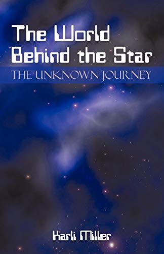 9781440183461: The World Behind the Star: The Unknown Journey