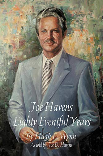 Joe Havens Eighty Eventful Years: Hugh Wynn