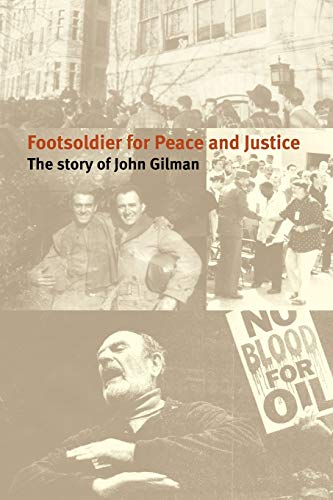 9781440183966: Footsoldier for Peace and Justice: The Story of John Gilman