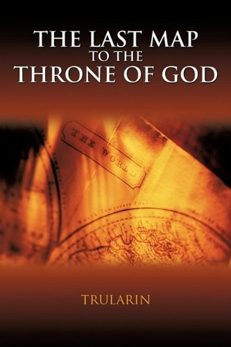 The Last Map to the Throne of God: Trularin