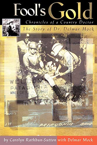 9781440185267: Fool's Gold: Chronicles of a Country Doctor: The Story of Dr. Delmar Mock