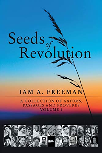 Seeds of Revolution: A Collection of Axioms,: Iam a Freeman