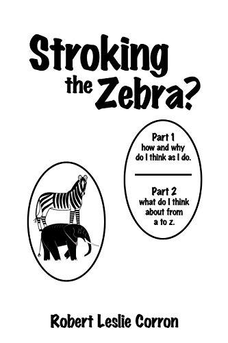 "Stroking the Zebra?: Part 1 ""How and: Corron, Robert Leslie"