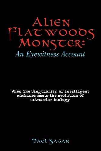 Alien Flatwoods Monster: An Eyewitness Account: When the Singularity of Intelligent Machines Meets ...