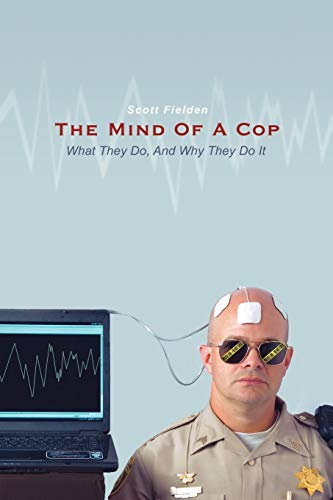9781440186547: The Mind Of A Cop: What They Do, And Why They Do It