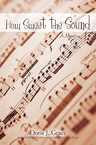 9781440188497: How Sweet the Sound: A Memoir