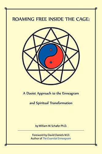 Roaming Free Inside the Cage: A Daoist Approach to the Enneagram and Spiritual Transformation.