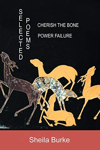 Selected Poems: Power Failure: Cherish The Bone (1440191239) by Sheila Burke
