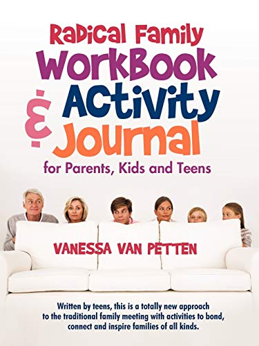 9781440191770: Radical Family Workbook and Activity Journal for Parents, Kids and Teens: Written by teens, this is a totally new approach to the traditional family ... connect and inspire families of all kinds.