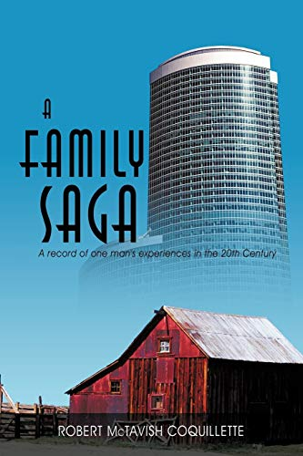 9781440191947: A Family Saga: A Record of One Man's Experiences in the 20th Century