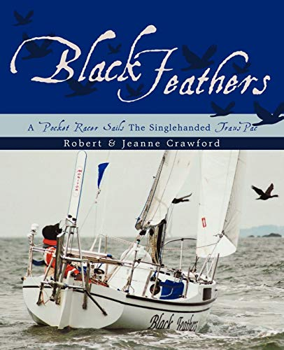 9781440191961: Black Feathers: A Pocket Racer Sails The Singlehanded TransPac