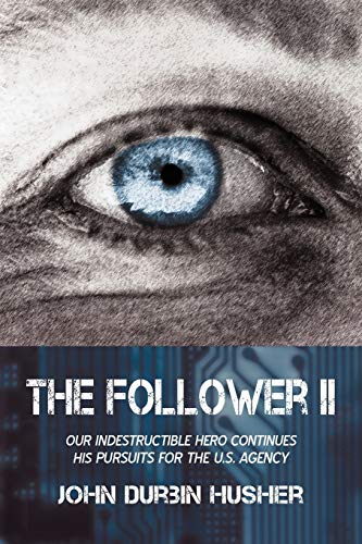 9781440192029: The Follower II: Our Indestructible Hero Continues His Pursuits for the U.S. Agency