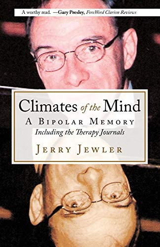 Climates of the Mind: A Bipolar Memory Including the Therapy Journals: Jerry Jewler