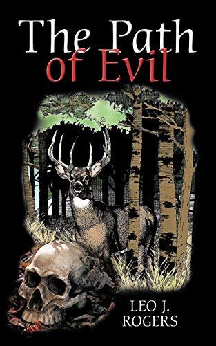The Path of Evil: Leo J. Rogers