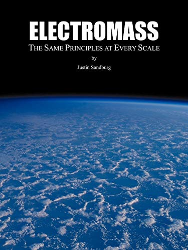 Electromass: The Same Principles at Every Scale: Justin Sandburg