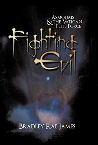 9781440194351: Fighting Evil: Asmodais and the Vatican Elite Force