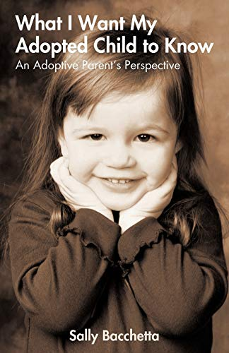 9781440194368: What I Want My Adopted Child to Know: An Adoptive Parent's Perspective