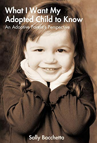 9781440194382: What I Want My Adopted Child to Know: An Adoptive Parent's Perspective