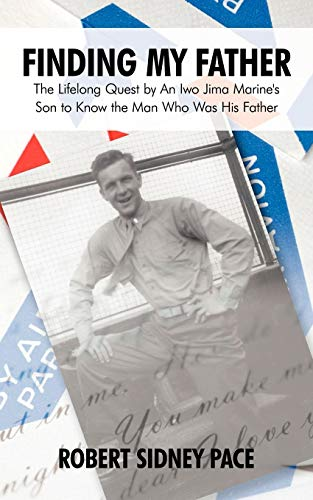 9781440194467: Finding My Father: The Lifelong Quest by an Iwo Jima Marine's Son to Know the Man Who Was His Father