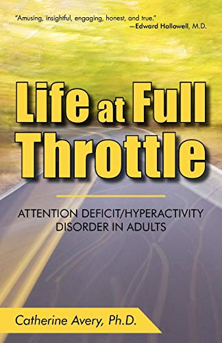 9781440194634: Life at Full Throttle: Attention Deficit/Hyperactivity Disorder in Adults