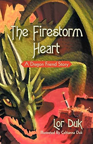 The Firestorm Heart: A Dragon Friend Story: Lor Duk