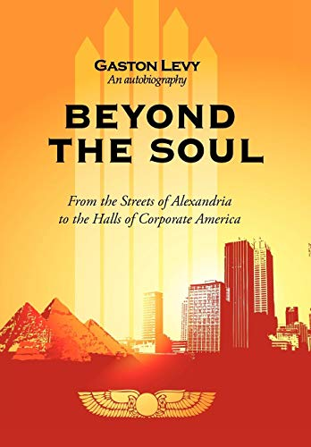 9781440195402: Beyond the Soul: From the Streets of Alexandria to the Halls of Corporate America